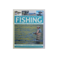 THE PRACTICAL GUIDE TO SUCCESSFUL FISHING by TONY MILES ...BRUCE VAUGHAN , 2009