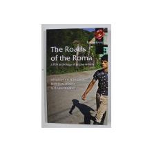 THE ROADS OF THE ROMA , EDITED BY IAN HANCOCK , SIOBHAN DOWD AND RAJKO DJURIC , 2013