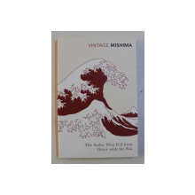 THE SAILOR WHO FELL FROM GRACE WITH THE SEA by YUKIO MISHIMA , 1999