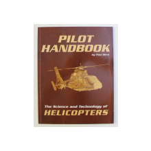 THE SCIENCE AND TECHNOLOGY OF HELICOPTERS , PILOT HANDBOOK by PAUL BECK , 2003