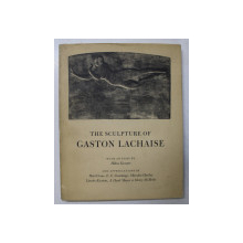 THE  SCULPTURE  OF GASTON LACHAISE , , with an essay by HILTON KRAMER  , 1967 , PREZINTA  INSEMNARI CU PIXUL *