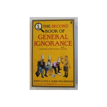 THE SECOND BOOK OF GENERAL IGNORANCE by JOHN LLOYD and JOHN MITCHINSON , 2011