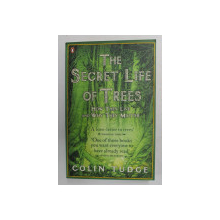 THE SECRET LIFE OF TREES - HOW THEY LIVE AND WHY THEY MATTER by COLIN TUDGE , 2006 , PREZINTA MICI SUBLINIERI CU MARKERUL *