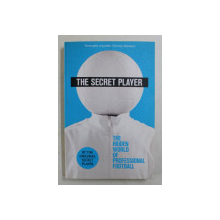 THE SECRET PLAYER  - THE HIDDEN WORLD OF PROFESSIONAL FOOTBALL , 2013