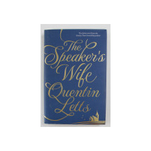 THE SPEAKER'S WIFE , by QUENTIN LETTS , 2015