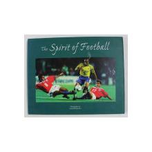 THE SPIRIT OF FOOTBALL , photographs by SPORTSPHOTO , 1998