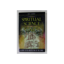 THE SPIRITUAL SCIENCE OF THE STARS by PETE STEWART , 2007