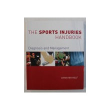THE SPORTS INJURIES  HANDBOOK - DIAGNOSIS AND MANAGEMENT by CHRISTER ROLF , 2007