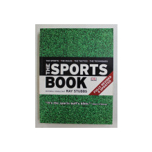 THE SPORTS  - THE RULES , THE TACTICS , THE TEHNIQUES , editorial consultant RAY STUBBS , 2011