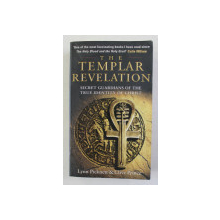 THE TEMPLAR REVELATION - SECRET GUARDIANS OF THE TRUE IDENTITY OF CHRIST by LYNN PICKNETT and CLIVE PRINCE , 1997