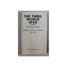 THE  THIRD WORLD WAR  - A FUTURE HISTORY by GENERAL SIR JOHN HACKETT AND OTHERS , 1978