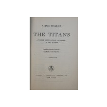 THE TITANS - A THREE - GENERATION BIOGRAPHY OF THE DUMAS by ANDRE MAUROIS , 1957