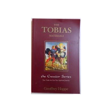 THE TOBIAS MATERIALS  - THE CREATOR SERIES - NEW TOOLS FOR OUR NEW SPIRITUAL  JOURNEY  by GEOFFREY  HOPPE , 2002