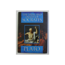 THE TRIAL AND DEATH OF SOCRATES by PLATO , 2010