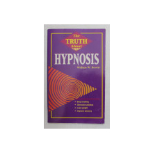 THE TRUTH ABOUT HYPNOSIS by WILLIAM W. HEWITT , 1996