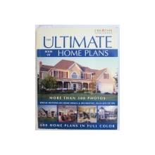 THE ULTIMATE BOOK OF HOME PLANS - MORE THAN 500 PHOTOS , 2004