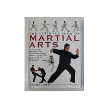 THE ULTIMATE BOOK OF MARTIAL ARTS by FAY GOODMAN , photography by MIKE JAMES , 2004