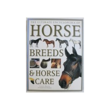 THE ULTIMATE ENCYCLOPEDIA OF HORSE BREEDS & HORSE CARE by JUDITH DRAPER , 2006