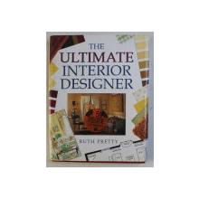 THE ULTIMATE INTERIOR DESIGNER by RUTH PRETTY , 1997