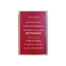 THE UP - TO - DATE ENGLISH - HEBREW / HEBREW  - ENGLISH DICTIONARY by SHIMON ZILBERMAN , 1987