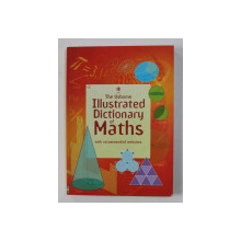 THE USBORNE ILLUSTRATED DICTIONARY OF MATHS WITH RECOMMENDED WEBSITES by TORI LARGE , 2006