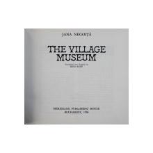 THE VILLAGE MUSEUM by JANA NEGOITA , translated into english by IRINA BOJIN , 1986