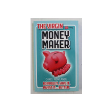 THE VIRGIN MONEY MAKER by CHRIS NEWLANDS , BORROW IT , SAVE IT , INVEST IT...BETTER ,  2007