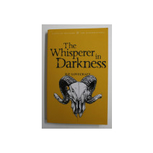 THE WHISPERER IN DARKNESS by H.P. LOVECRAFT , TALES OF MISTERY and SUPERNATURAL , 2007