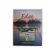 THE WILD EDGE - CLAYOQUOT , LONG BEACH & BARKLEY SOUND by JACQUELINE WINDH , 2006