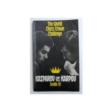 THE WORLD CHESS CROWN CHALLENEGE - KASPAROV VS KARPOV , SEVILLE 87 by DAVID BRONSTEIN , 1988