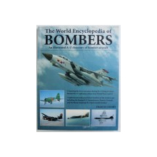 THE WORLD ENCYCLOPEDIA OF BOMBERS  - AN ILLUSTRATED A - Z DIRECTORY OF BOMBER AIRCRAFT by FRANCIS CROSBY , 2007