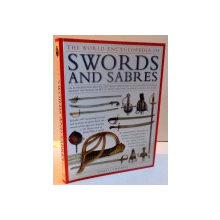 THE WORLD ENCYCLOPEDIA OF SWORDS AND SABRES , 2010