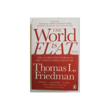THE WORLD IS FLAT , THE GLOBALIZED WORLD IN THE TWENTY - FIRST CENTURY , UPDATED AND EXPANDED by THOMAS L. FRIEDMAN , 2006