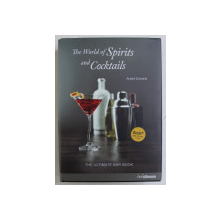 THE WORLD OF SPIRITS AND COCKTAILS , THE ULTIMATE BAR BOOK by ANDRE DOMINE , 2013