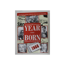 THE YEAR I WAS BORN  1955 - A DAY - BY - DAY JOURNEY THROUGH THE YEAR OF YOUR BIRTH , compilers FRANCES FARRER and ALISON GRAHAM , 1994