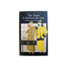 THE YEARS & BETWEEN THE ACTS by VIRGINIA WOOLF , 2012