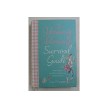 THE YUMMY MUMMY ' S , SURVIVAL GUIDE BY LIZ FRASER , 2006 , *EDITIE CARTONATA