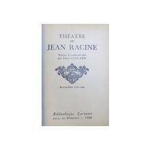THEATRE de JEAN RACINE , TOME I - II , EDITIE INTERBELICA