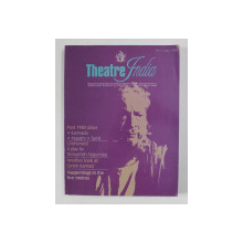 THEATRE INDIA - NATIONAL SCHOOL OF DRAMA 'S THEATRE JOURNAL , NO. 1 , MAY , 1999