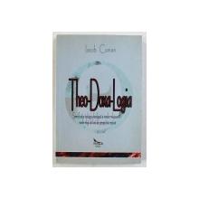 THEO - DOXA - LOGIA ,  SEMNIFICATIA TEOLOGICO- DOXOLOGICA A IMNELOR RELIGIOASE IN MARILE RELIGII ALE LUMII DIN PERSPECTIVA CRESTINA de IACOB COMAN , 1999