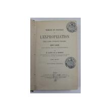 THEORIE ET PRATIQUE DE L 'EXPROPRIATION POUR CAUSE D 'UTILITE PUBLIQUE  - LES LOIS EXPLIQUEES PAR LA JURISPRUDENCE par M. DAFFRY DE LA MONNOYE , TOME SECOND , 1879