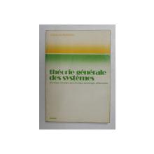 THEORIE GENERALE DES SYSTEMES  PHYSIQUE ...PHILOSOPHIE par LUDWIG VON BERTALANFFY , 1973