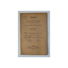 THESES POUR OBTENIR LE GRADE DE DOCTEUR EN SCIENCES PHYSIQUES par RADU TITEICA , 1933 , DEDICATIE*