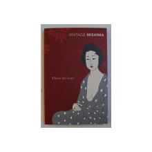 THIRST FOR LOVE by YUKIO MISHIMA , 2009