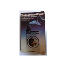 THIS ENDANGERED PLANET  - PROSPECTS AND PROPOSAL FOR HUMAN SURVIVAL by RICHARD FALK , 1972