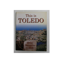 THIS IS TOLEDO - HISTORY , MONUMENTS , LEGENDS , 2000
