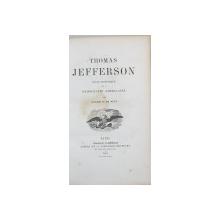 THOMAS JEFFERSON, ETUDE HISTORIUE SUR LA DEMOCRATIE AMERICAINE par CORNELIS DE WITT - PARIS, 1861