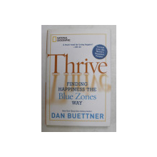 THRIVE - FINDING HAPINESS THE  BLUE ZONES WAY by DAN BUETTNER , 2010