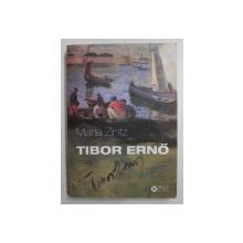 TIBOR ERNO de MARIA ZINTZ , EDITIE IN ROMANA  - ENGLEZA  - MAGHIARA ,  2016