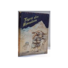 TIGRII DIN HIMALAIA de FRITZ RUDOLPH , ILUSTRATII de WERNER KULLE , 1958